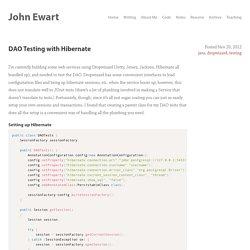 John Ewart » DAO Testing with Hibernate