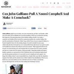 Can John Galliano Make A Comeback?