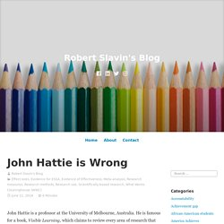 John Hattie is Wrong
