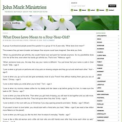 What Does Love Mean to a Four-Year-Old? | John Mark Ministries
