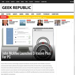 John McAfee Launches D-Vasive Plus For PC