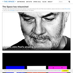 John Peel's Record Collection | The Space