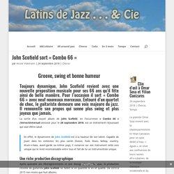 """John Scofield sort """"Combo 66"""" - Latins de Jazz"""