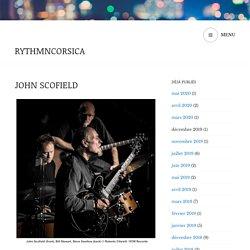 JOHN SCOFIELD – rythmncorsica