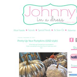 Johnny In A Dress: Pretty Up Your Pumpkins {JIAD style}