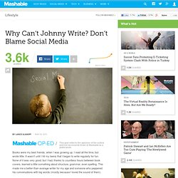 Why Can't Johnny Write? Don't Blame Social Media