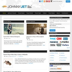 Travel Portal For Your Travel Needs: Travel Deals, Reviews, Travel Tips, and More at JohnnyJet.com!