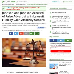 Johnson and Johnson Accused of False Advertising in Lawsuit...