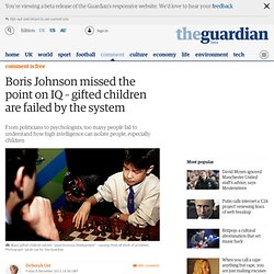 Boris Johnson missed the point on gifted children are failed by the system