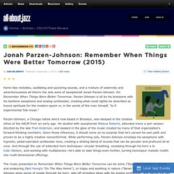 Jonah Parzen-Johnson: Remember When Things Were Better Tomorrow