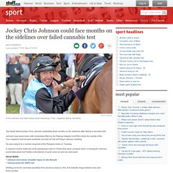 Jockey Chris Johnson could face months on the sidelines over failed cannabis test