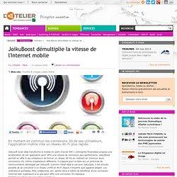 JoikuBoost démultiplie la vitesse de l'Internet mobile