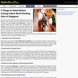 5 Things to Check Before Joining Indoor Rock Climbing Gym in Singapore