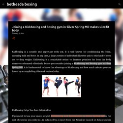 Joining a Kickboxing and Boxing gym in Silver Spring MD makes slim-fit body