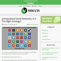 Joining Many Social Networks, Is It The Right Strategy?
