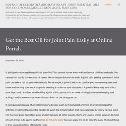 Get the Best Oil for Joint Pain Easily at Online Portals
