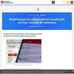 Gmail bloque les pièces jointes JavaScript, vecteur courant de malwares