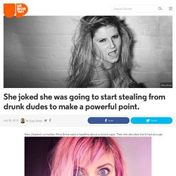 She joked she was going to start stealing from drunk dudes to make a powerful point.