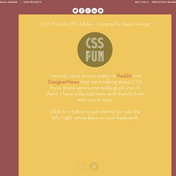 CSS Puns & CSS Jokes ~ Curated by Saijo George