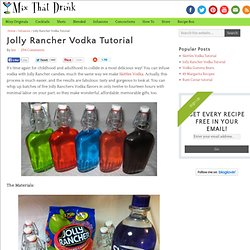 Jolly Rancher Vodka Tutorial : Mix That Drink