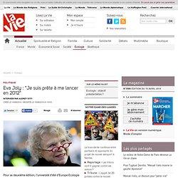 """Eva Joly : """"Je suis prête à me lancer en 2012"""" - Écologie"""