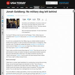 Jonah Goldberg: No military dog left behind