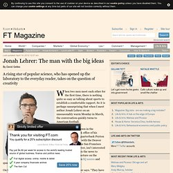 Jonah Lehrer: The man with the big ideas