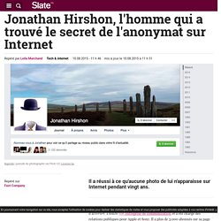 Jonathan Hirshon, l'homme qui a trouvé le secret de l'anonymat sur Internet