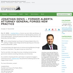 JONATHAN DENIS – FORMER ALBERTA ATTORNEY GENERAL FORGES NEW PRACTICE