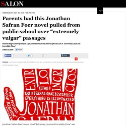 "Parents had this Jonathan Safran Foer novel pulled from public school over ""extremely vulgar"" passages"