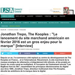 "Jonathan Trepo, The Kooples : ""Le lancement du..."