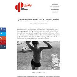 Jonathan Leder et ses nus au 35mm (NSFW)