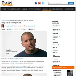 Why Apple Needs Jonathan Ive More Than Steve Jobs - TrustedReviews - TrustedReviews