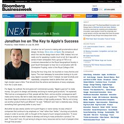 Jonathan Ive on The Key to Apple's Success