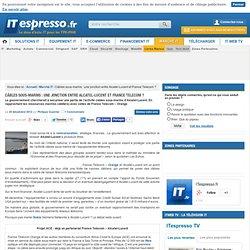 Câbles sous-marins : une jonction entre Alcatel-Lucent et France Telecom ?