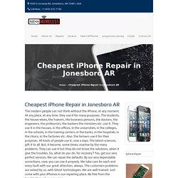 Cheapest iPhone Repair in Jonesboro AR - Nehawireless.com