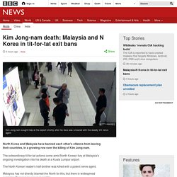 Kim Jong-nam death: Malaysia and N Korea in tit-for-tat exit bans