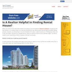 jonoconnellboston - Is A Realtor Helpful in Finding Rental House?
