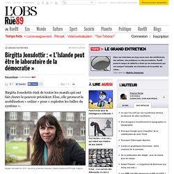 Birgitta Jonsdottir: «L'Islande peut être le laboratoire de la démocratie»