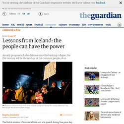 Lessons from Iceland: the people can have the power | Birgitta Jónsdóttir | Comment is free