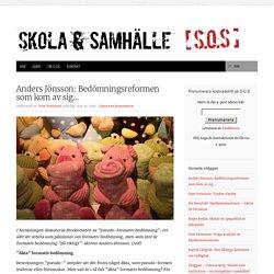 Anders Jönsson: Bedömningsreformen som kom av sig…
