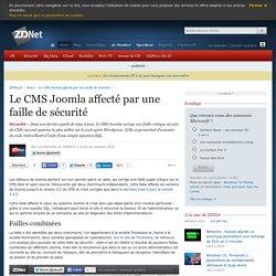Le CMS Joomla affecté par une faille de sécurité