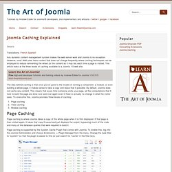 Joomla Caching Explained - Page, View and Module Caching - How to speed up your Joomla Web site