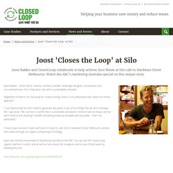 Joost 'Closes the Loop' at Silo