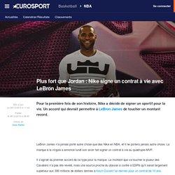 Plus fort que Jordan : Nike signe un contrat à vie avec LeBron James - NBA 2015-2016 - Basketball