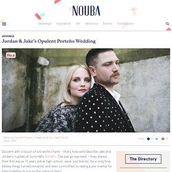 Jordan & Jake's Opulent Porteño Wedding - Nouba - Jordan & Jake's Opulent Por...