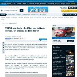 VIDEO. Jordanie : le débat sur la Syrie dérape, un plateau de télé détruit