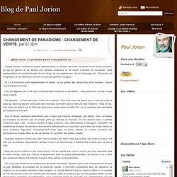 CHANGEMENT DE PARADIGME : CHANGEMENT DE VÉRITÉ, par El JEm