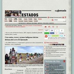 Con cantos, rezos y ayunos indígenas inician defensa del cerro El Quemado