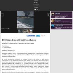 Piratas en Chiquilá; jugar con fuego